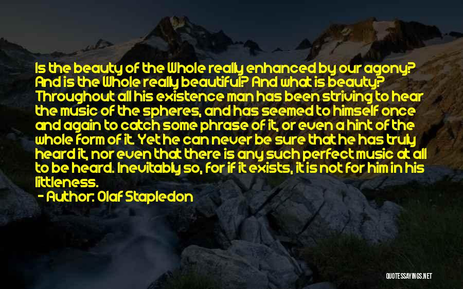 One Thing Is Certain Quotes By Olaf Stapledon