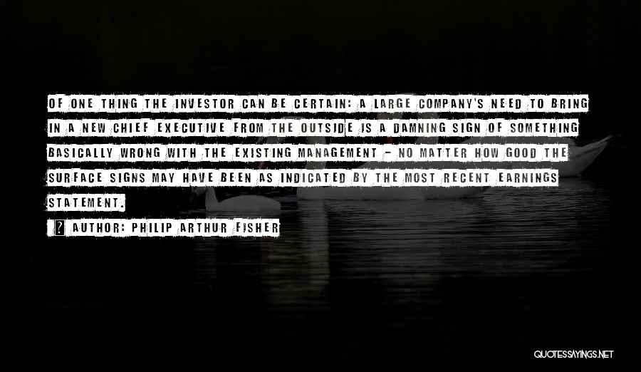 One Thing Is Certain Quotes By Philip Arthur Fisher