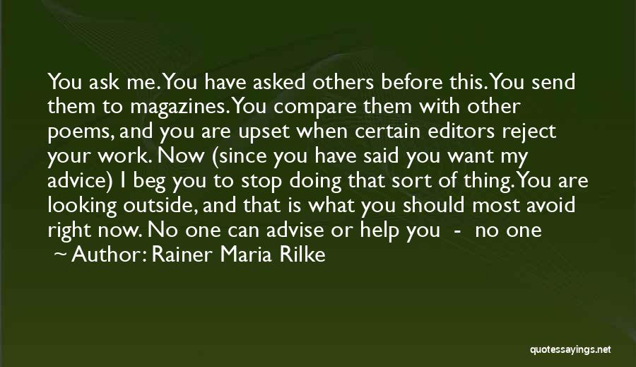 One Thing Is Certain Quotes By Rainer Maria Rilke
