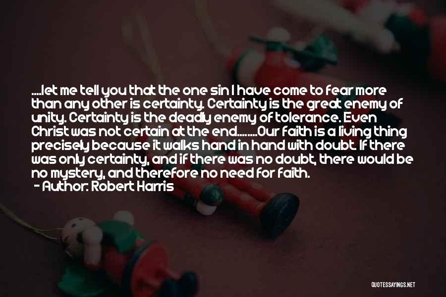 One Thing Is Certain Quotes By Robert Harris