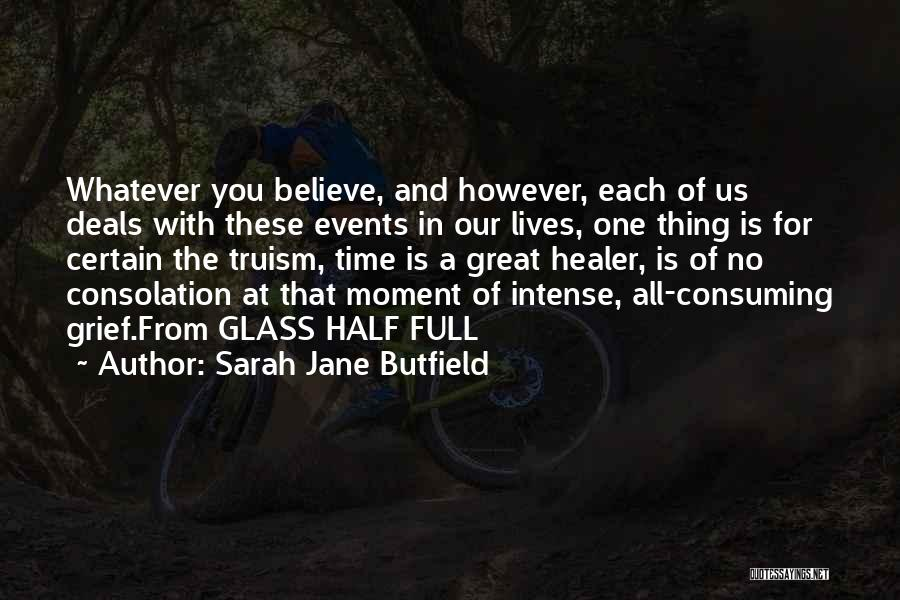 One Thing Is Certain Quotes By Sarah Jane Butfield