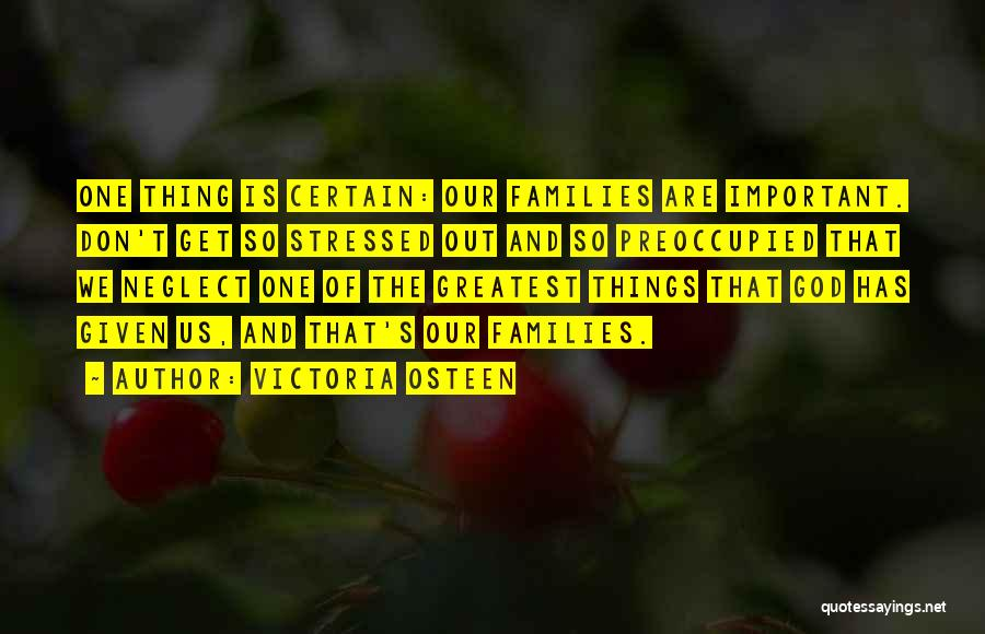 One Thing Is Certain Quotes By Victoria Osteen