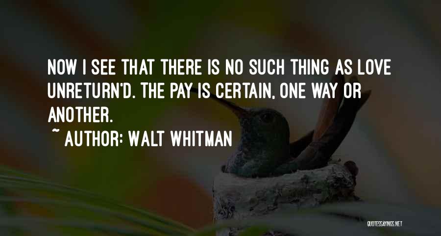 One Thing Is Certain Quotes By Walt Whitman