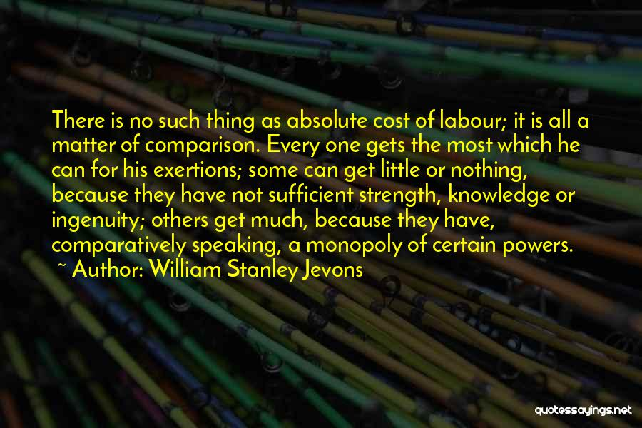 One Thing Is Certain Quotes By William Stanley Jevons