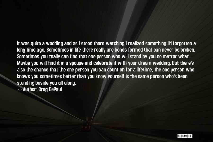One Time Chance Quotes By Greg DePaul