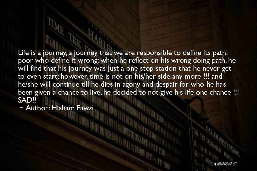 One Time Chance Quotes By Hisham Fawzi