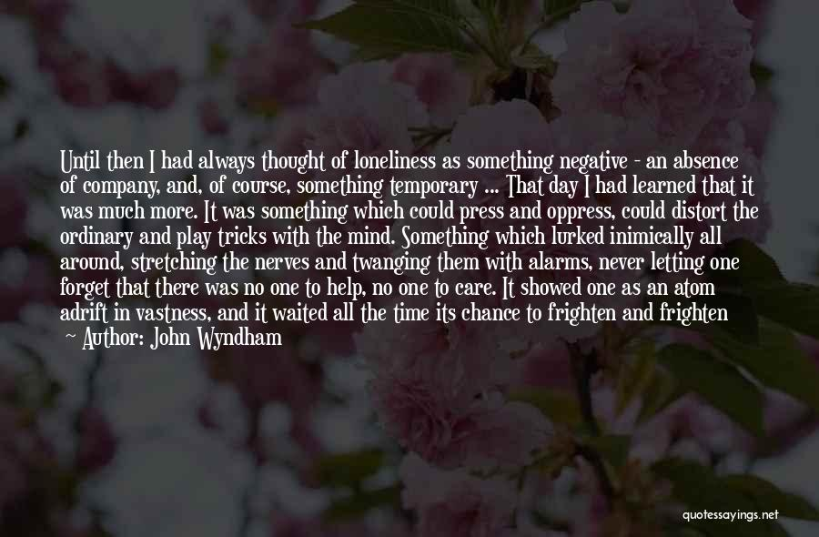 One Time Chance Quotes By John Wyndham