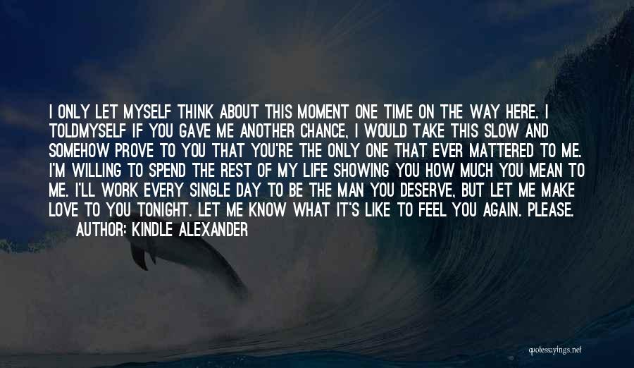 One Time Chance Quotes By Kindle Alexander