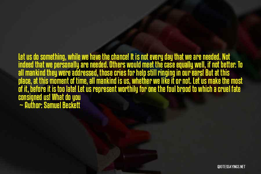 One Time Chance Quotes By Samuel Beckett