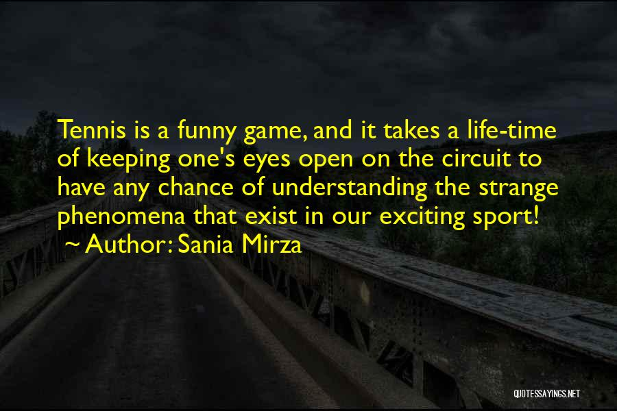 One Time Chance Quotes By Sania Mirza