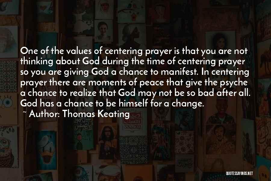 One Time Chance Quotes By Thomas Keating
