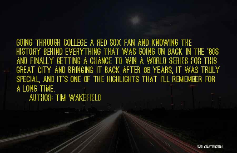 One Time Chance Quotes By Tim Wakefield