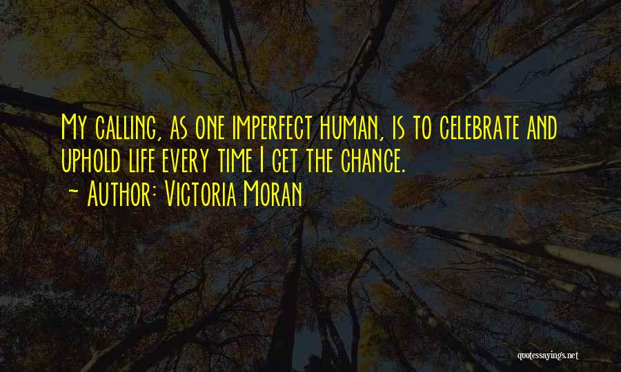 One Time Chance Quotes By Victoria Moran