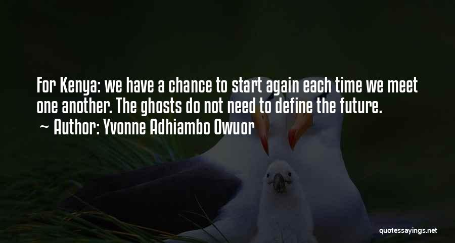 One Time Chance Quotes By Yvonne Adhiambo Owuor