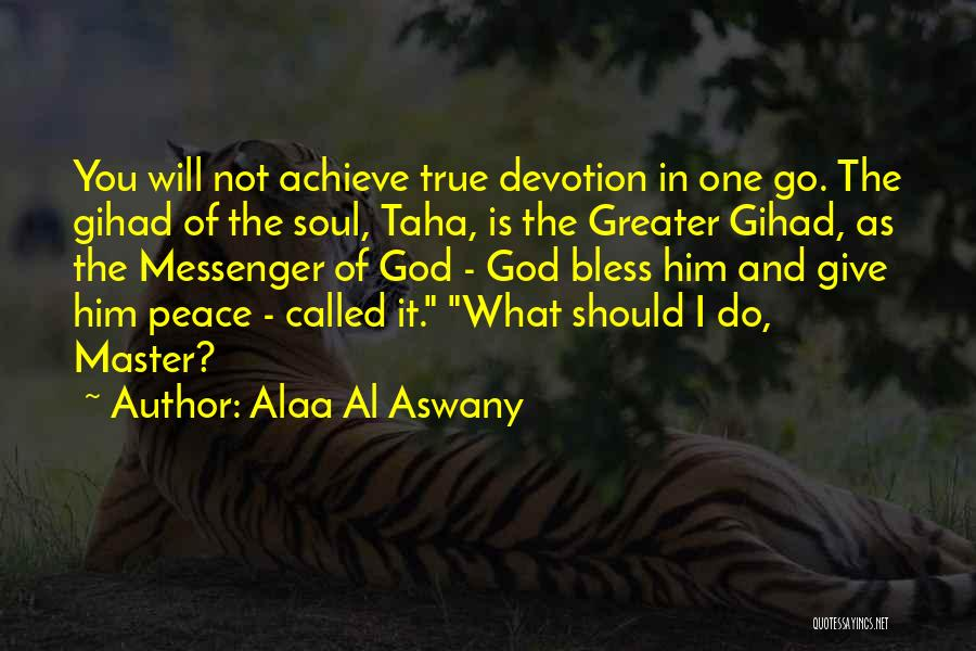 One True God Quotes By Alaa Al Aswany