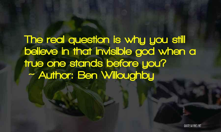 One True God Quotes By Ben Willoughby