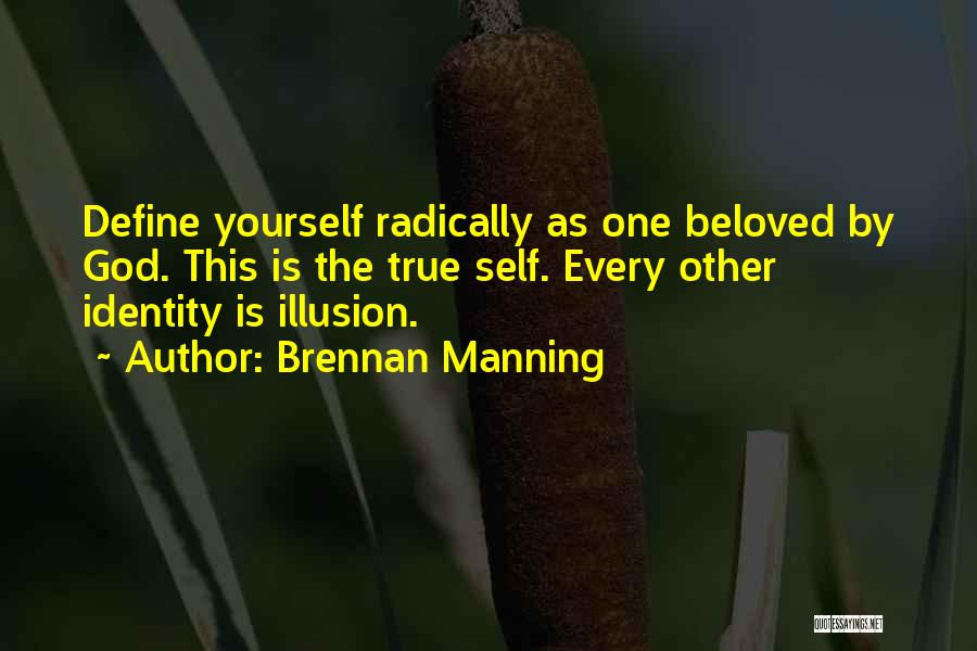 One True God Quotes By Brennan Manning