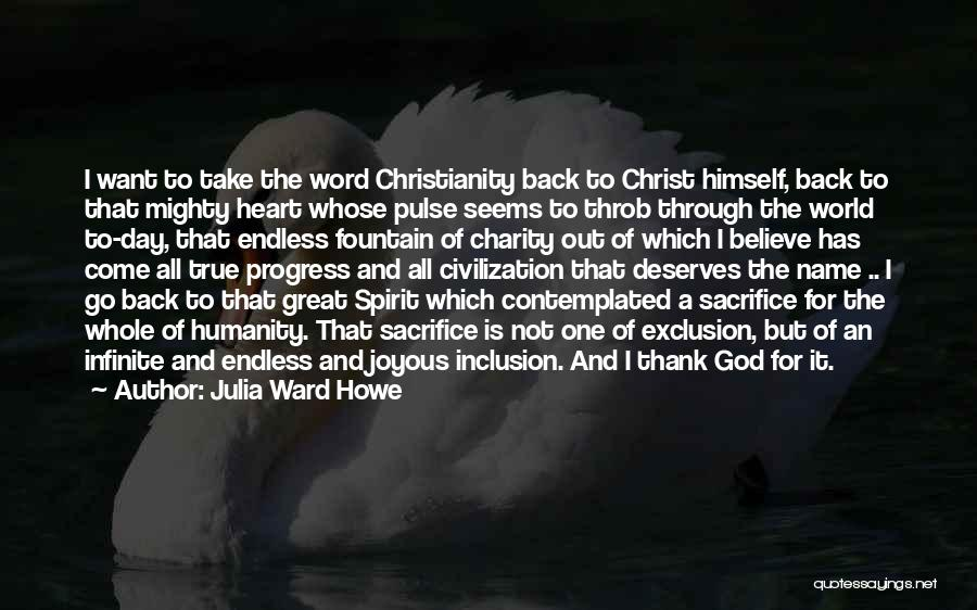 One True God Quotes By Julia Ward Howe