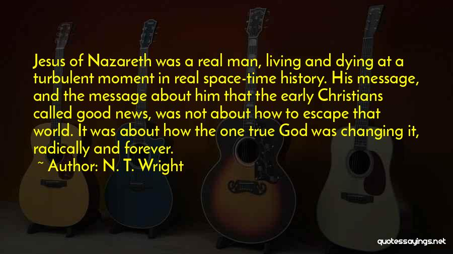 One True God Quotes By N. T. Wright