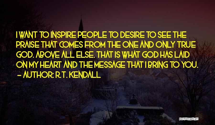 One True God Quotes By R.T. Kendall