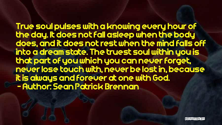 One True God Quotes By Sean Patrick Brennan