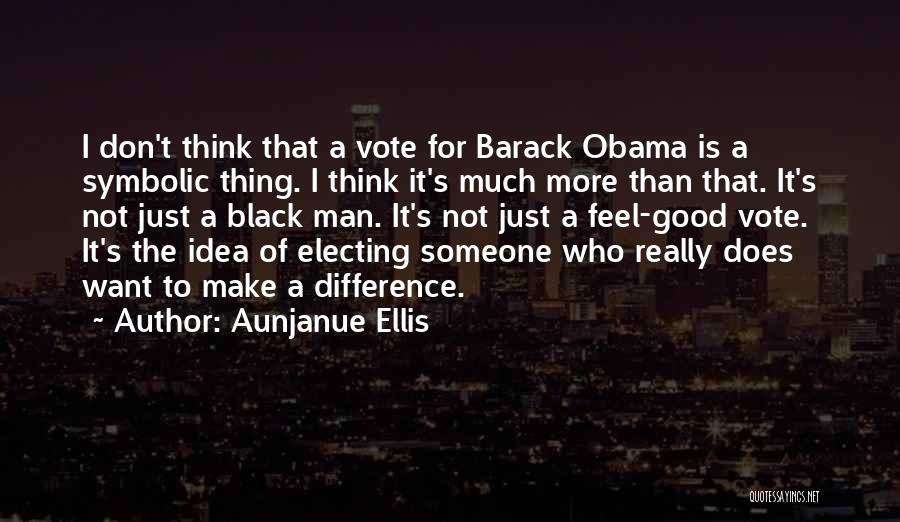 One Vote Can Make A Difference Quotes By Aunjanue Ellis