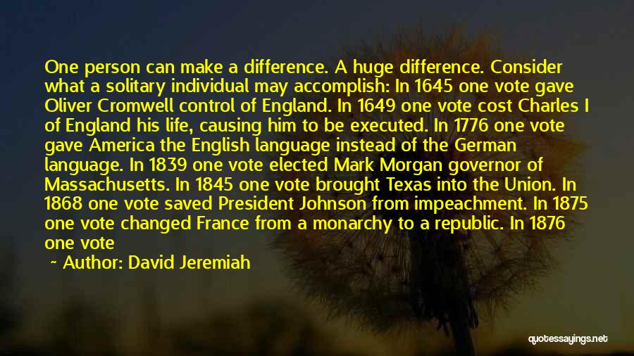 One Vote Can Make A Difference Quotes By David Jeremiah