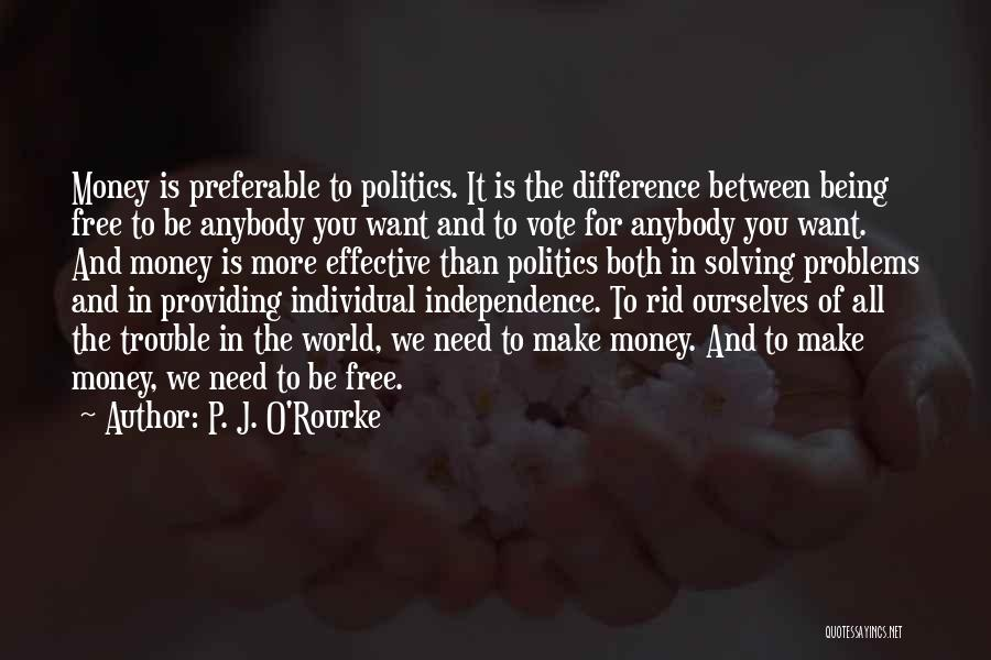 One Vote Can Make A Difference Quotes By P. J. O'Rourke