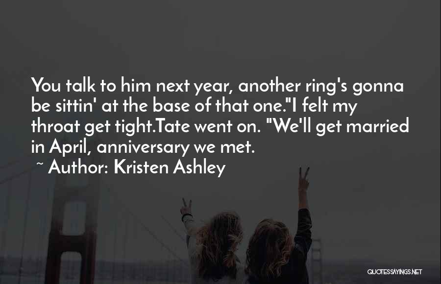 One Year Anniversary Love Quotes By Kristen Ashley