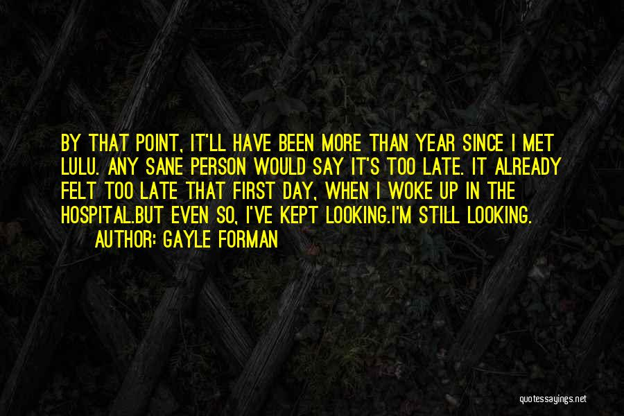 One Year Since You've Been Gone Quotes By Gayle Forman