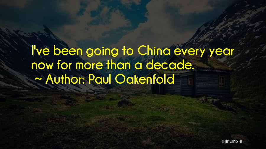 One Year Since You've Been Gone Quotes By Paul Oakenfold