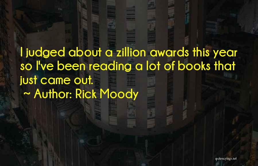 One Year Since You've Been Gone Quotes By Rick Moody
