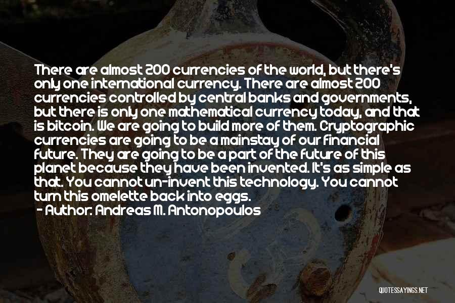 One's Future Quotes By Andreas M. Antonopoulos