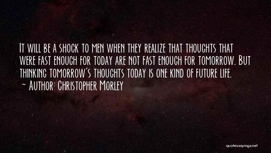 One's Future Quotes By Christopher Morley