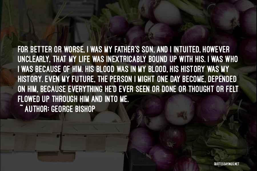 One's Future Quotes By George Bishop