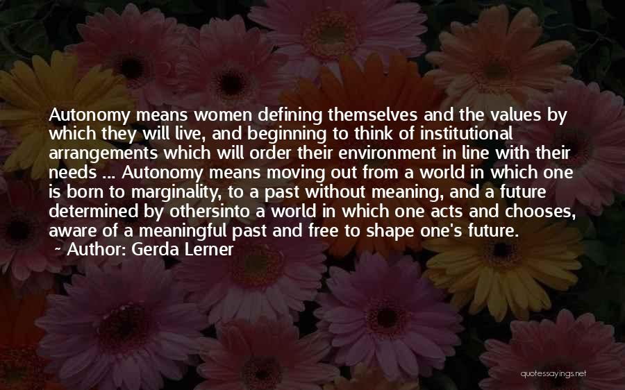 One's Future Quotes By Gerda Lerner