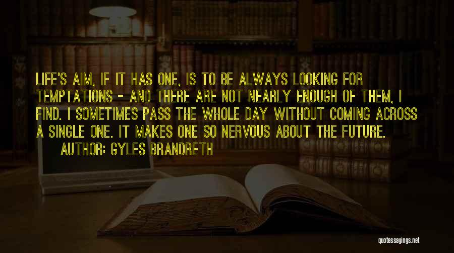 One's Future Quotes By Gyles Brandreth