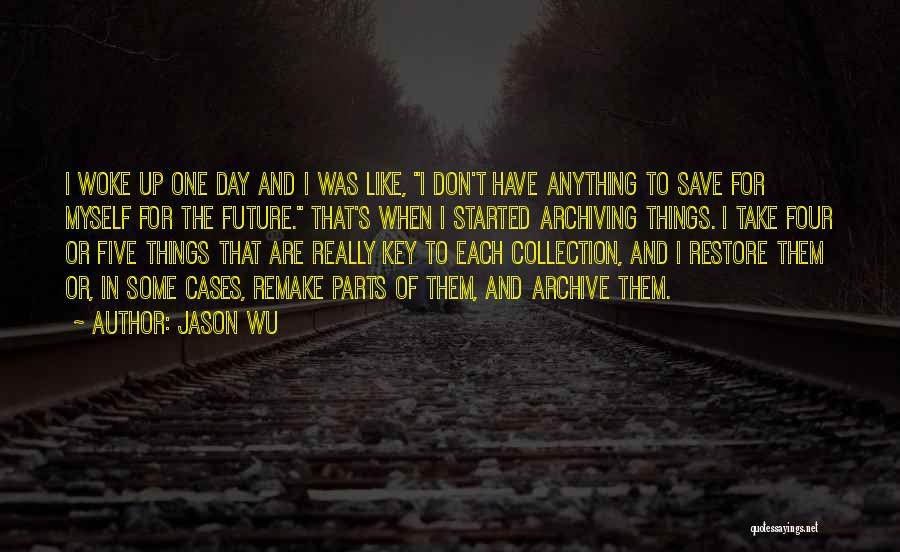 One's Future Quotes By Jason Wu