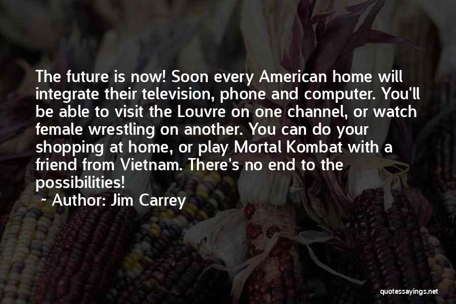 One's Future Quotes By Jim Carrey