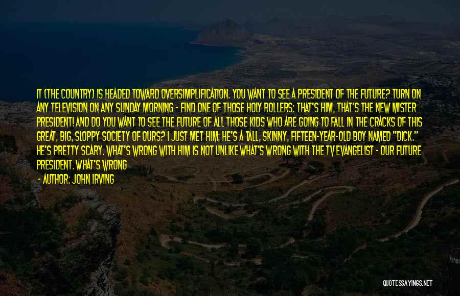 One's Future Quotes By John Irving