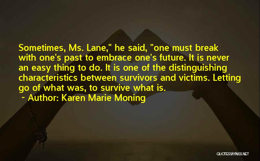 One's Future Quotes By Karen Marie Moning