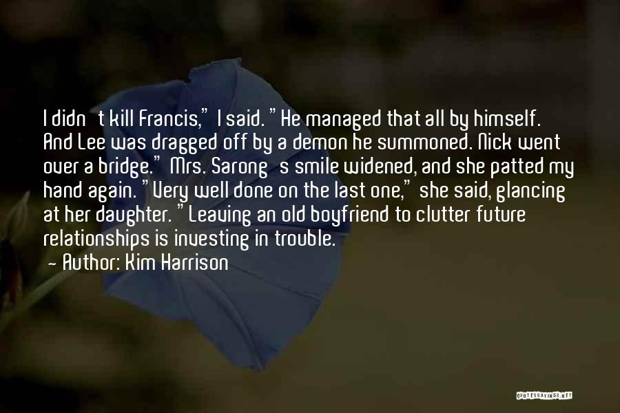 One's Future Quotes By Kim Harrison