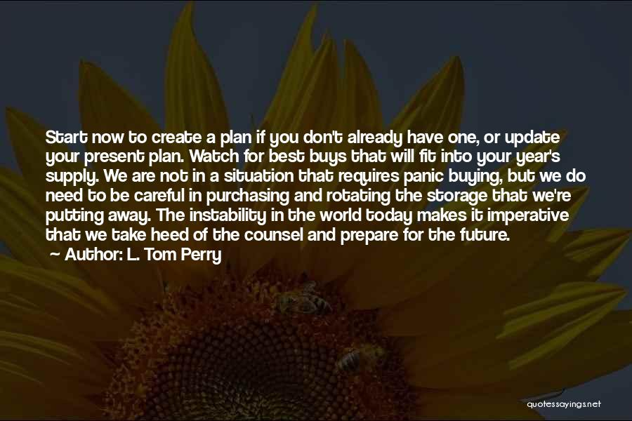 One's Future Quotes By L. Tom Perry