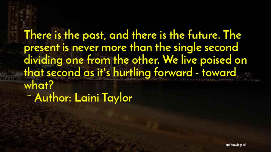 One's Future Quotes By Laini Taylor