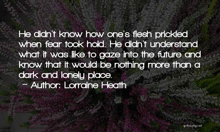 One's Future Quotes By Lorraine Heath