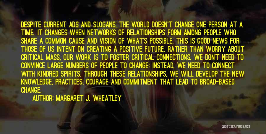 One's Future Quotes By Margaret J. Wheatley