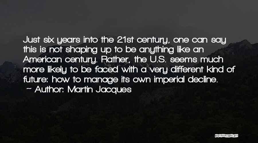 One's Future Quotes By Martin Jacques