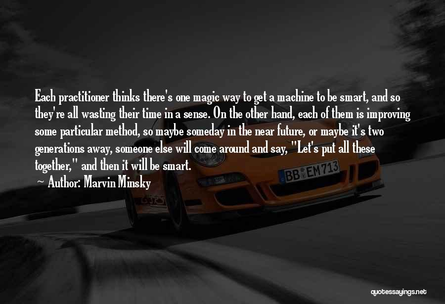 One's Future Quotes By Marvin Minsky