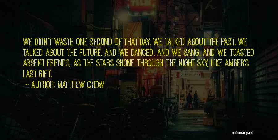One's Future Quotes By Matthew Crow
