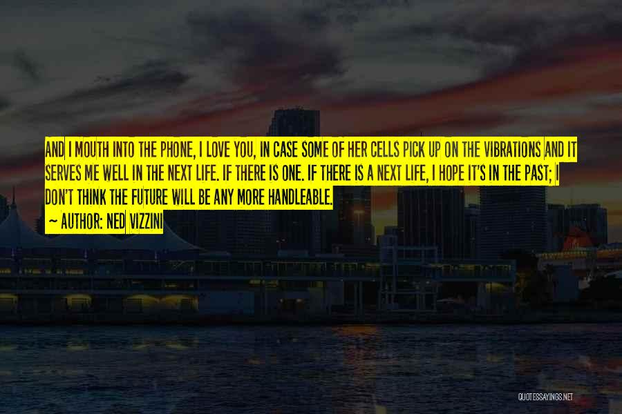 One's Future Quotes By Ned Vizzini